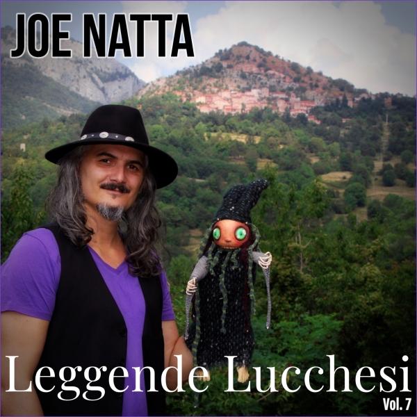 Copertina Leggende Lucchesi, Vol. 7 joe natta, cantautore, toscana, lucca, garfagnana, versilia, cultura, folklore, musica italiana
